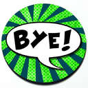 Bye! - Grill Badge
