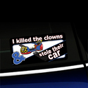 I Killed the Clowns and Stole Their Car - Full Color Sticker