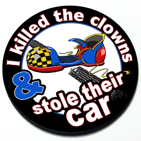 I Killed the Clowns & Stole Their Car - Grill Badge for MINI Cooper Product Page