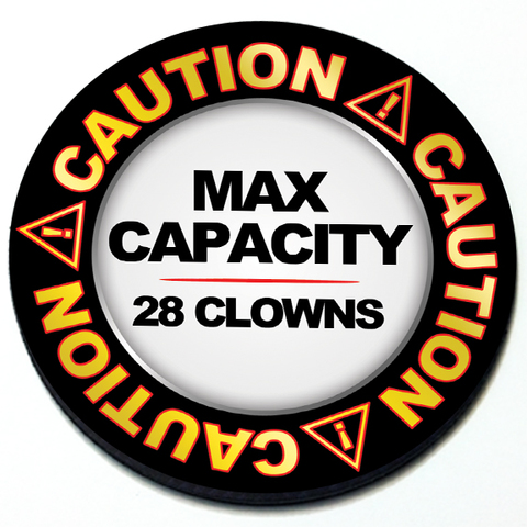 Caution Max Capacity 28 Clowns - Grill Badge for MINI Cooper Product Page