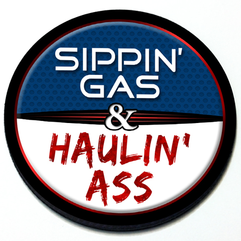 Sippin' Gas & Haulin' Ass - Grill Badge Product Page