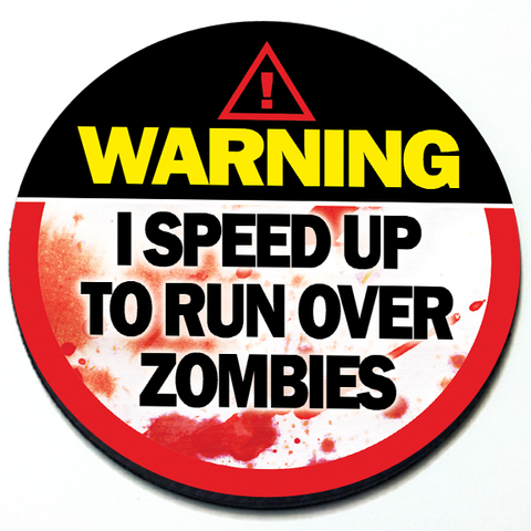 Warning I Speed Up To Run Over Zombies Badge Product Page