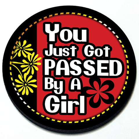You just got passed by a girl badge Product Page