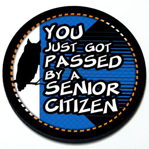 You just got passed by a senior citizen - Magnetic Grill Badge for MINI Cooper Product Page