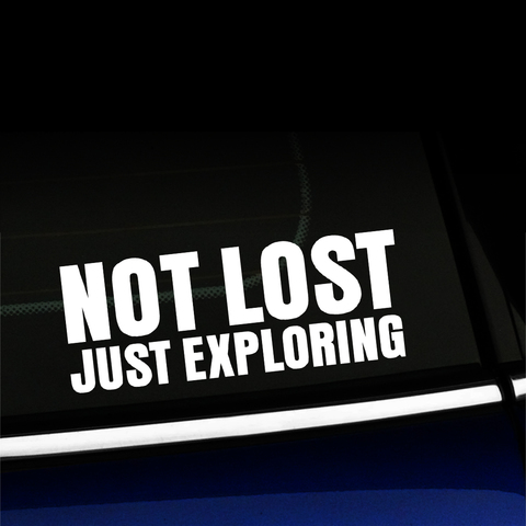 Not lost Just exploring - Vinyl Decal Product Page