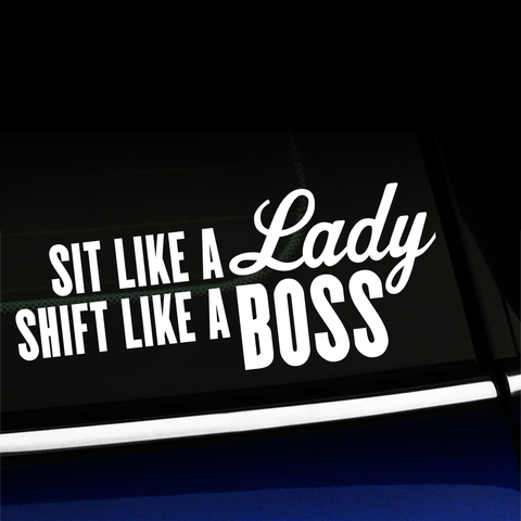 Sit like a lady Shift like a boss - Vinyl Decal Product Page