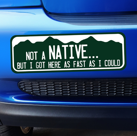 Large - Colorado Not a Native But I got here as fast as I could - Bumper Sticker Product Page