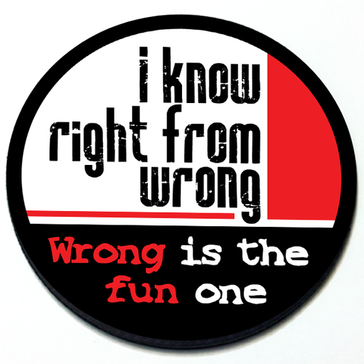 I know right from wrong. Wrong is the fun one - Magnetic Grill Badge for MINI Cooper Product Page