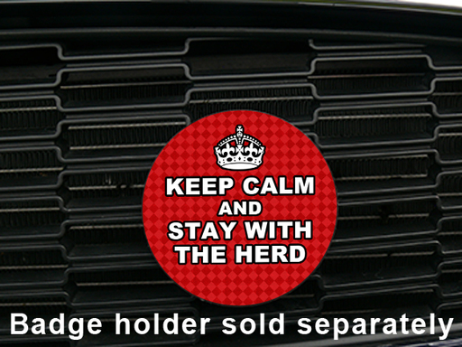Keep Calm And Stay With The Herd   Magnetic Grill Badge For MINI Cooper
