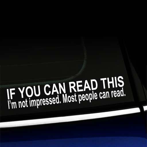 If Your Can Read This I M Not Impressed Most People Can