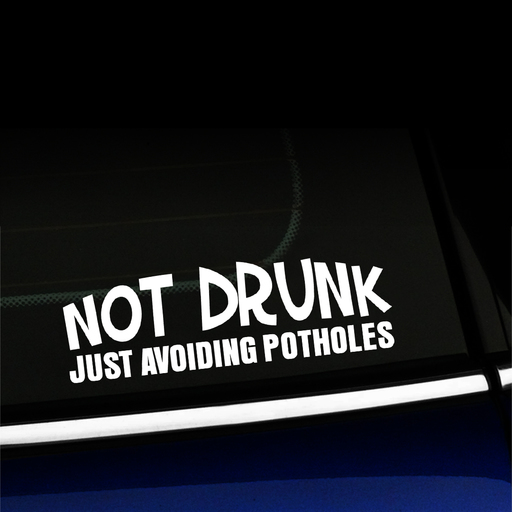 Not Drunk Just Avoiding Potholes - Vinyl Car Decal Product Page